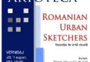 """Romanian Urban Sketchers – """"Schițele noastre spun povești"""""""