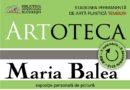 Vernisajul expoziţiei personale a artistei Maria Balea la Artoteca BMB